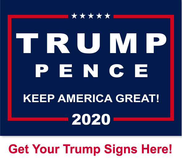 Get Your Trump Signs Here!